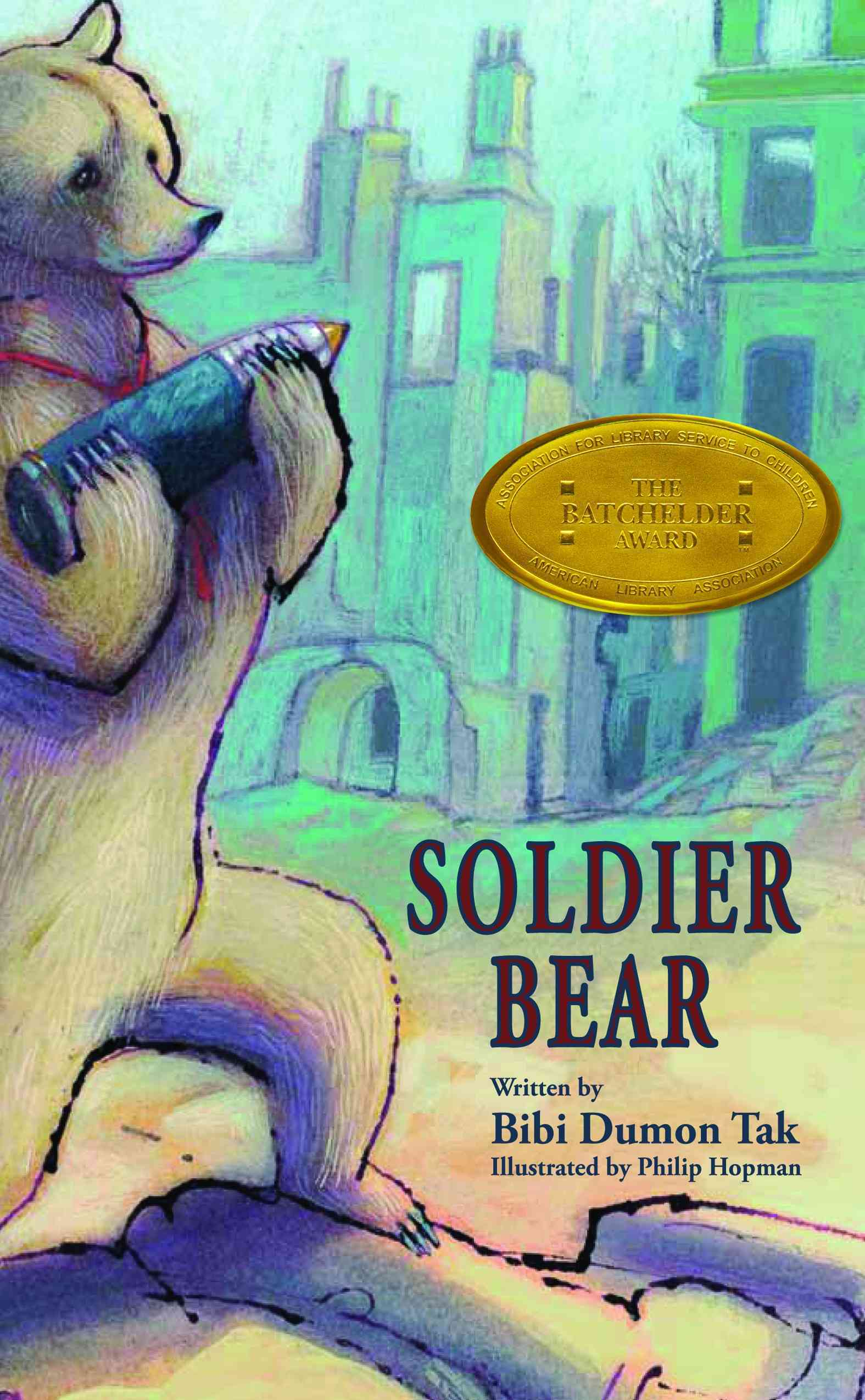 Soldier Bear By Tak, Bibi Dumon/ Philip Hopman (ILT)