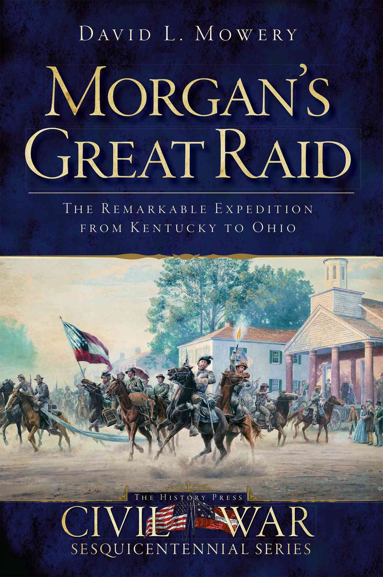 Morgan's Great Raid By Mowery, David L.