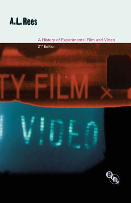 A History of Experimental Film and Video By Rees, A. L.