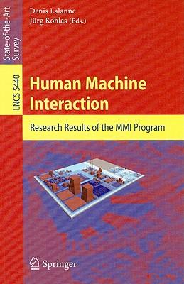 Human Machine Interaction By Lalanne, Denis (EDT)/ Kohlas, Jurg (EDT)